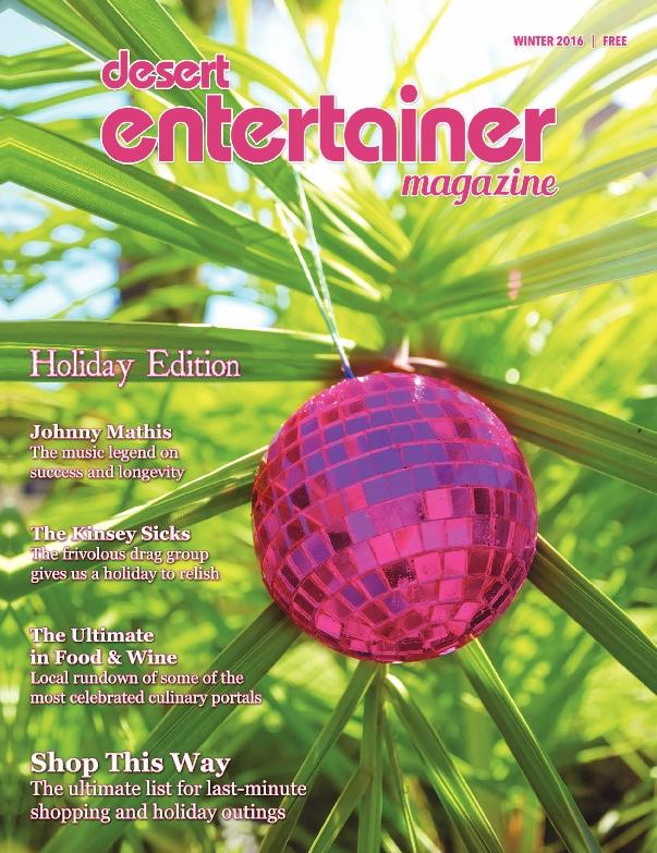 Desert Entertainer Magazine: Holiday Edition - Winter 2016